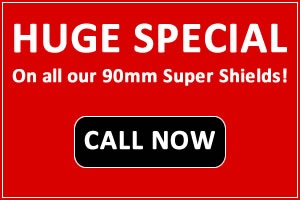 Huge Special on all our 90mm Super Shields!